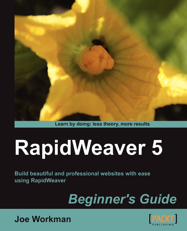 J. Workman, Joe Workman Rapidweaver 5 Beginner's Guide barbara bain j a beginner s guide to blood cells