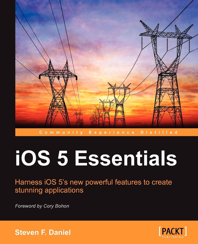 Steven Daniel, Steven F. Daniel IOS 5 Essentials