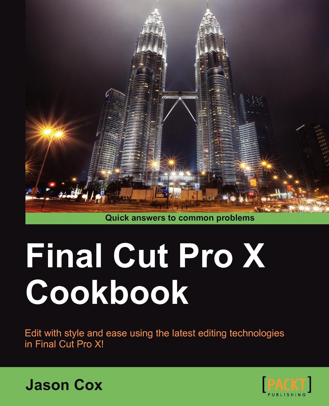 Jason Cox Final Cut Pro X Cookbook цены
