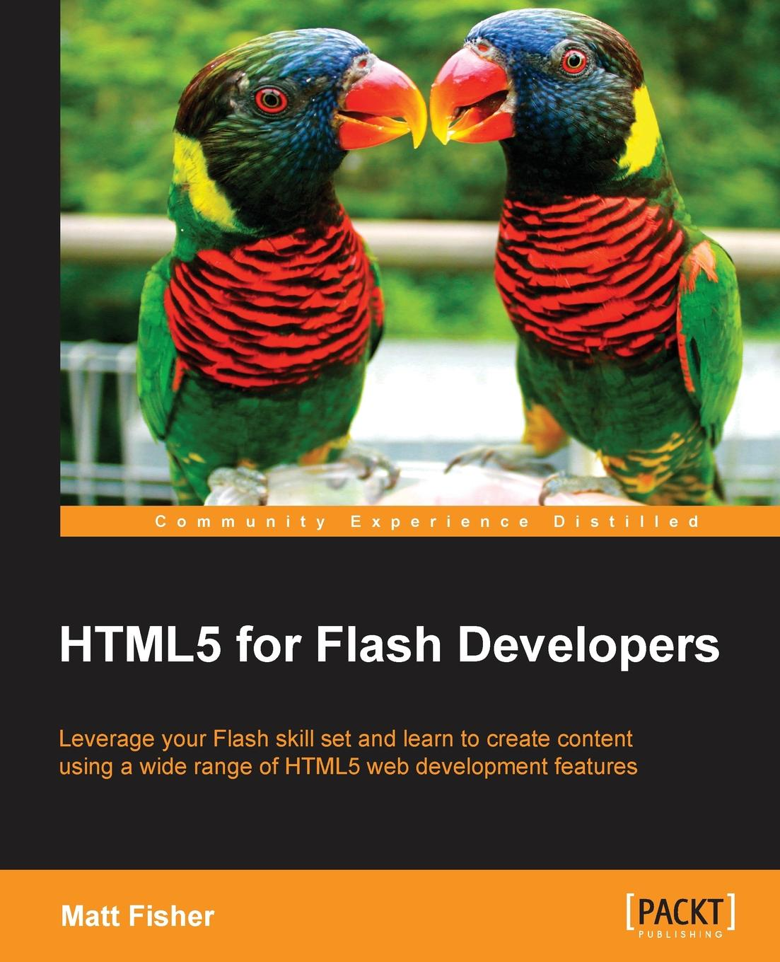 Matt Fisher Html5 for Flash Developers погребняк н ред христианское искусство 2018 каталог мастеров современного христианского искусства каталог ежегодник