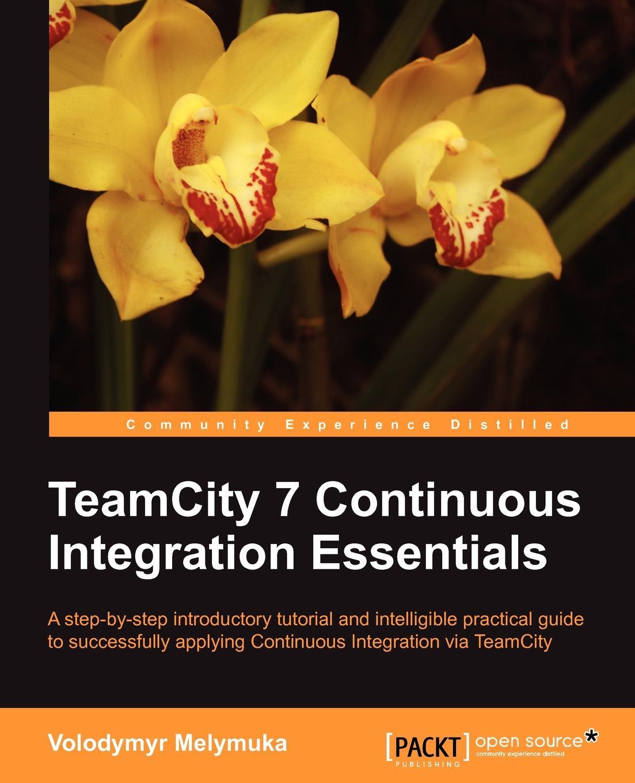 Volodymyr Melymuka Teamcity 7 Continous Integration spatial data integration