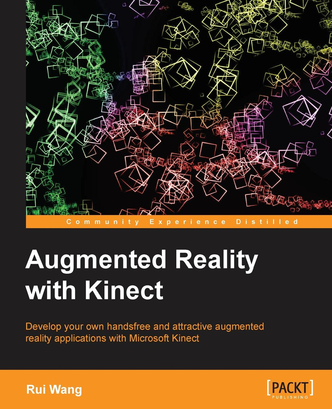 Rui Wang Augmented Reality with Kinect computer vision and augmented reality