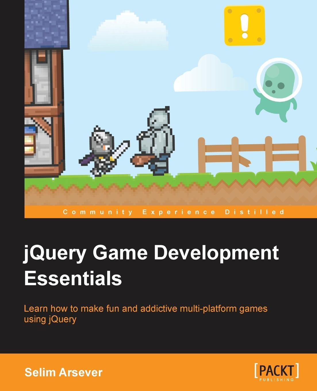 Selim Arsever Jquery Game Development Essentials