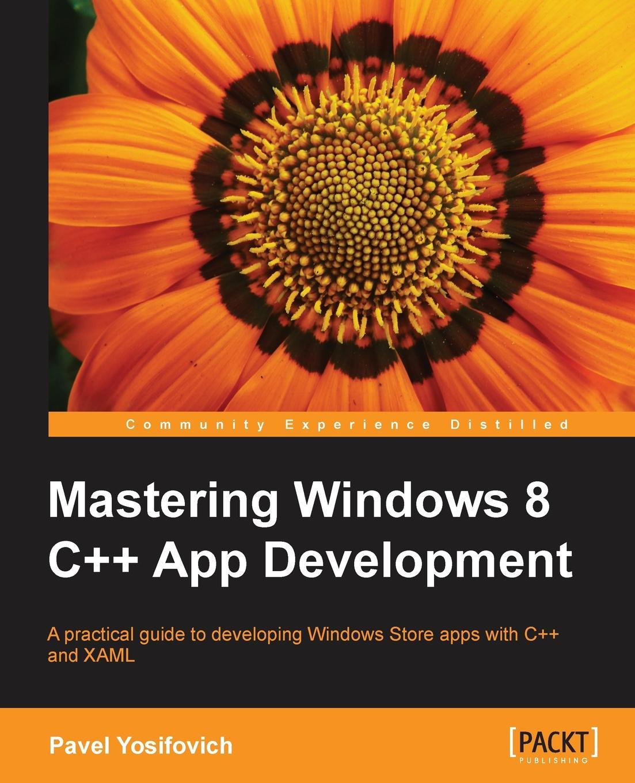 цены на Pavel Yosifovich Mastering Windows 8 C++ App Development  в интернет-магазинах