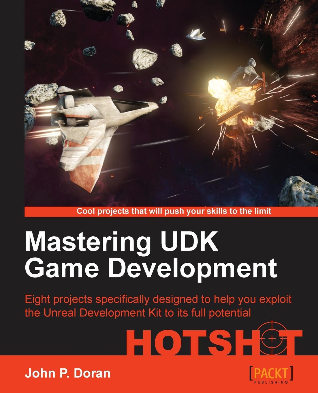 John P. Doran Mastering Udk Game Development Hotshot miguel dequadros mastering ios game development