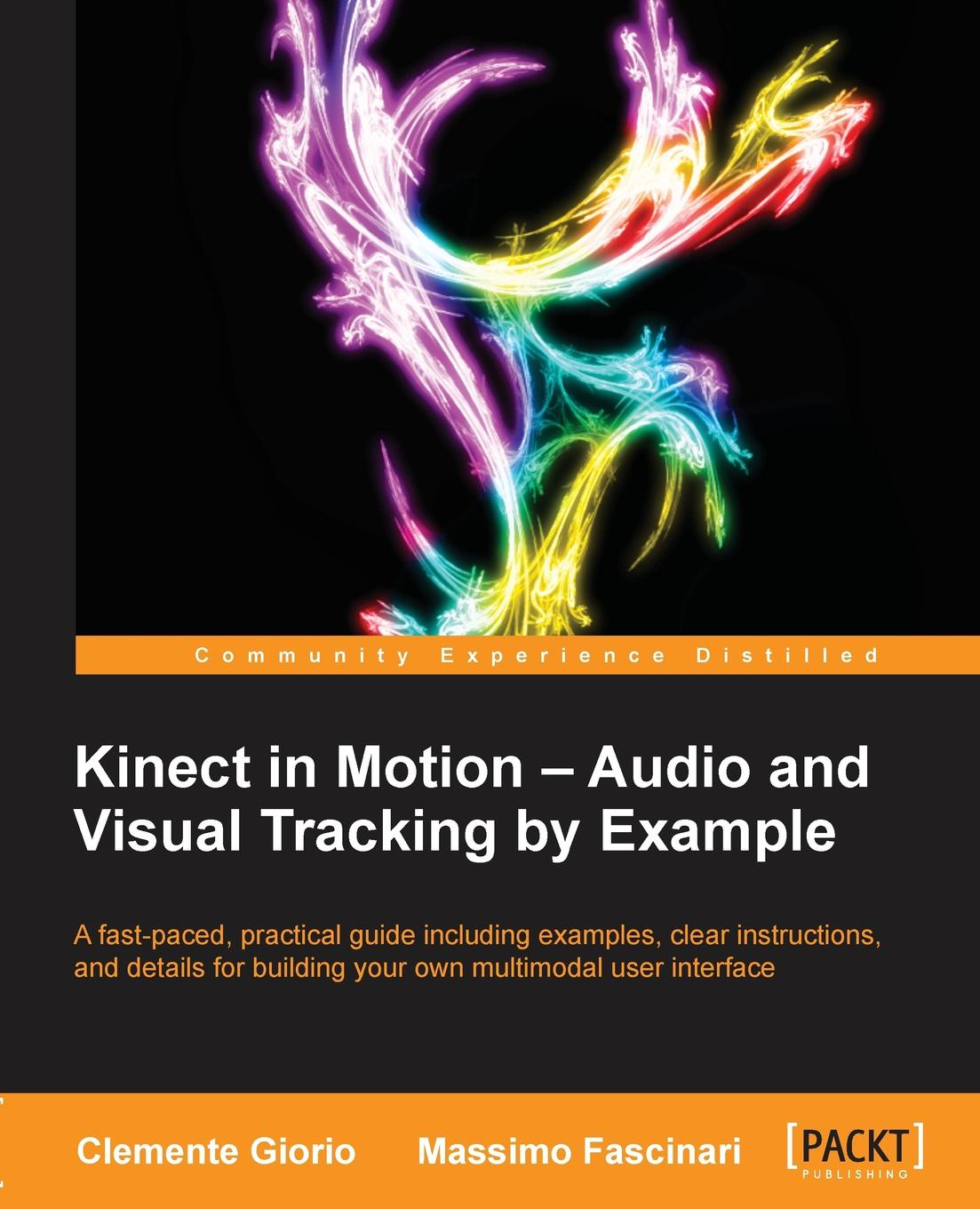 Clemente Giorio Kinect in Motion - Audio and Visual Tracking by Example