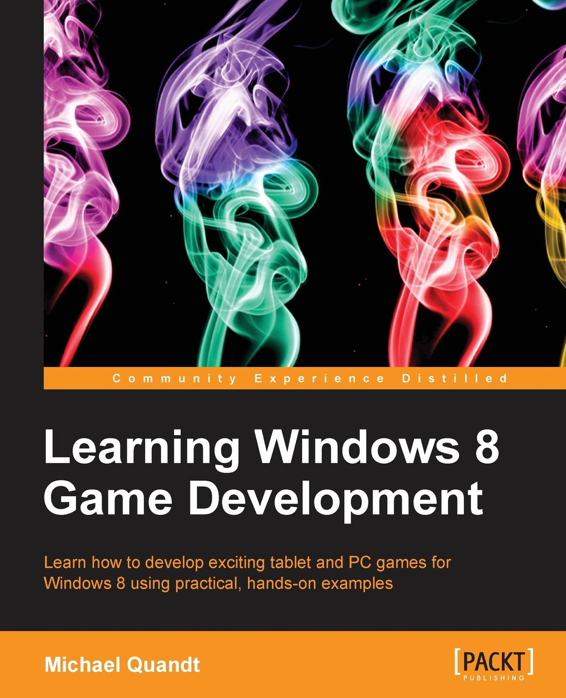 лучшая цена Michael Quandt Learning Windows 8 Game Development