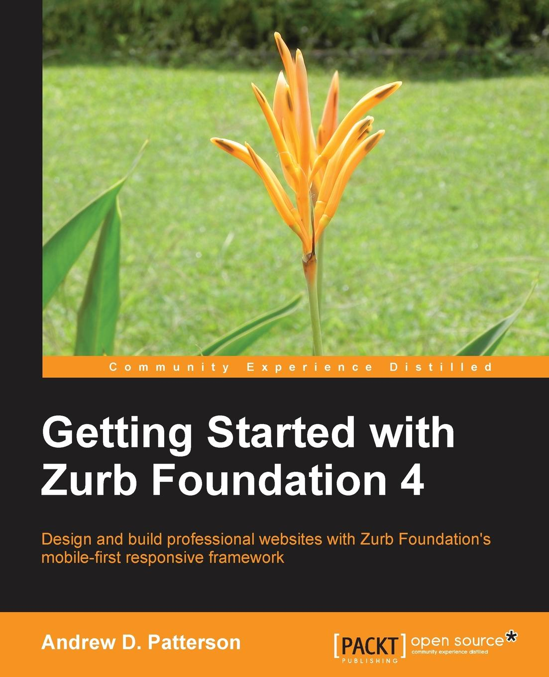 Andrew Patterson Getting Started with Zurb Foundation 4