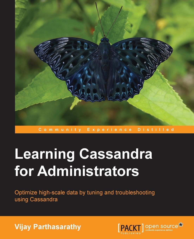 Vijay Parthasarathy Learning Cassandra for Administrators cassandra wilson cassandra wilson loverly