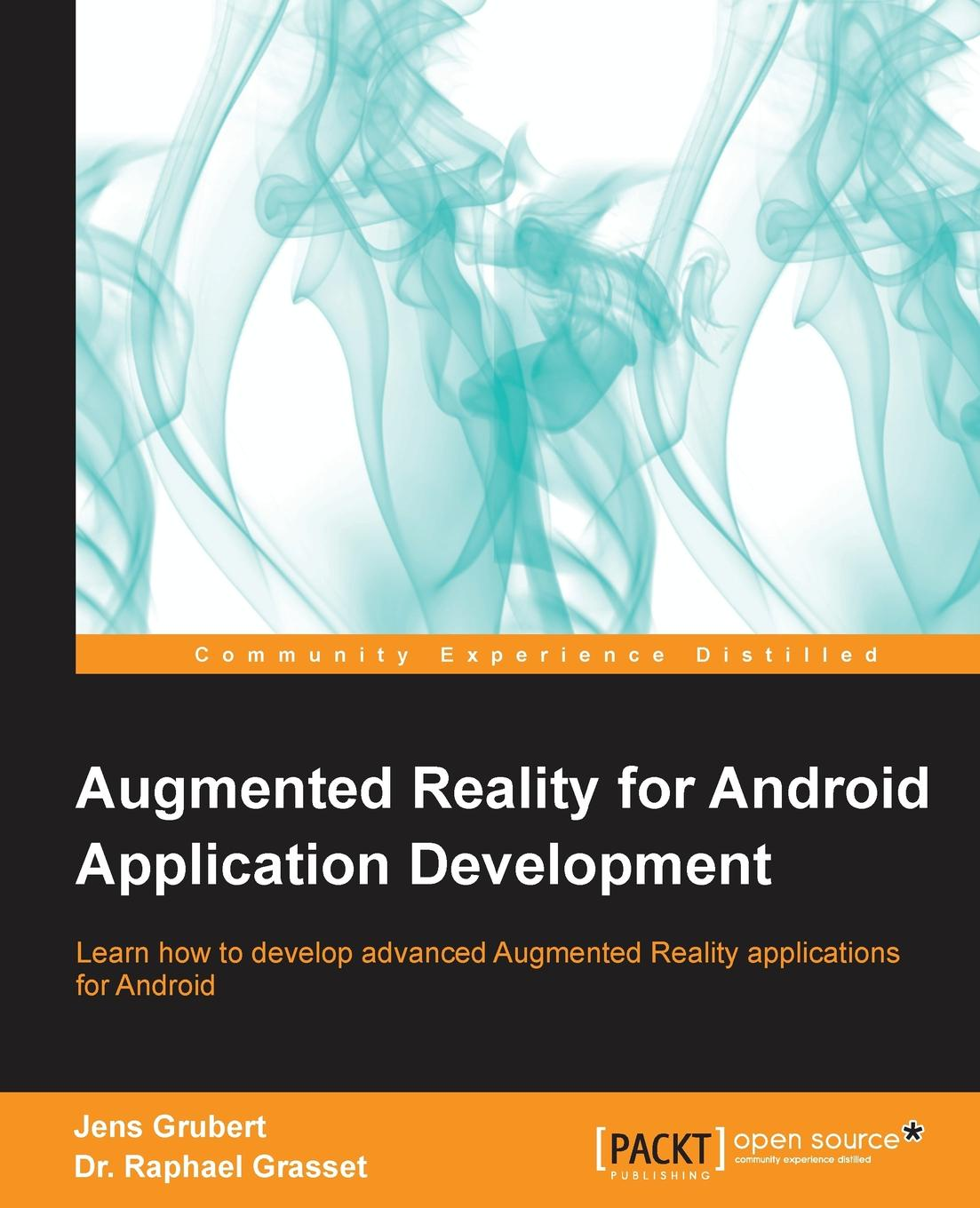 Jens Grubert Augmented Reality for Android Application Development computer vision and augmented reality
