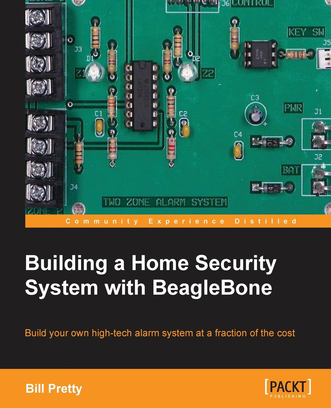 Bill Pretty Building a Home Security System with Beaglebone