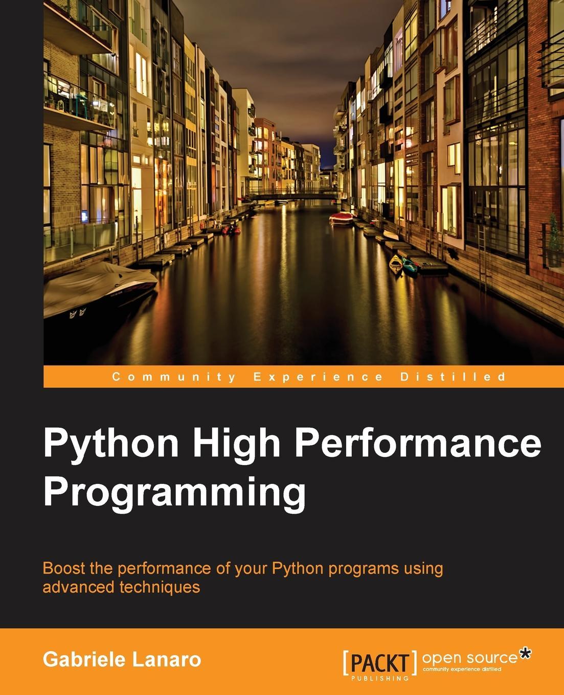 Gabriele Lanaro Python High Performance Programming