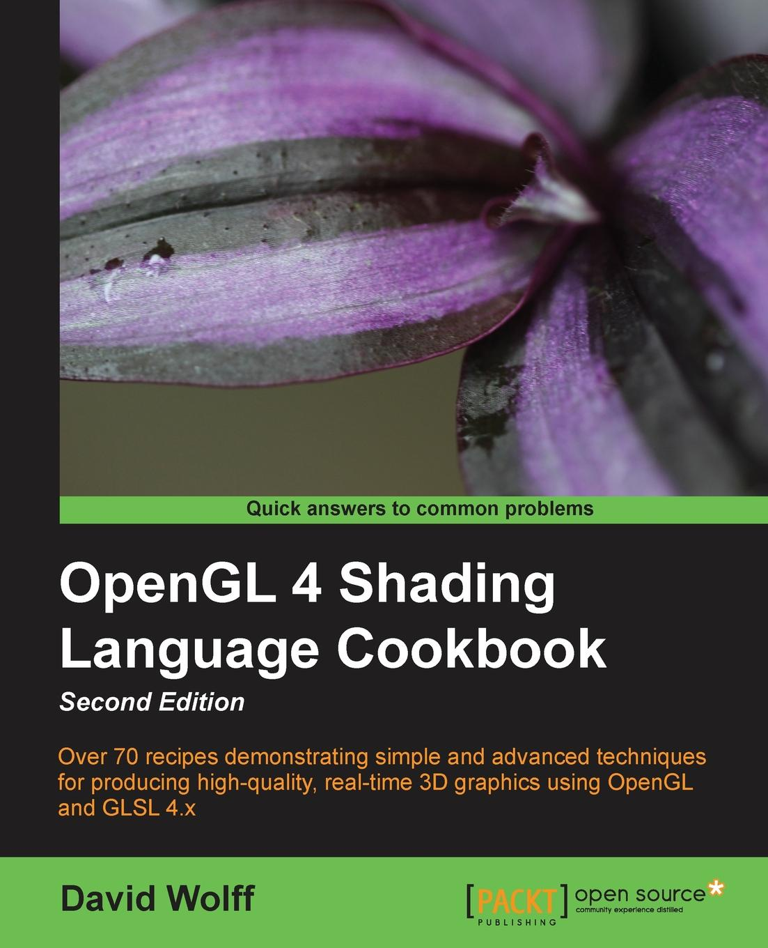 David Wolff OpenGL 4 Shading Language Cookbook, Second Edition