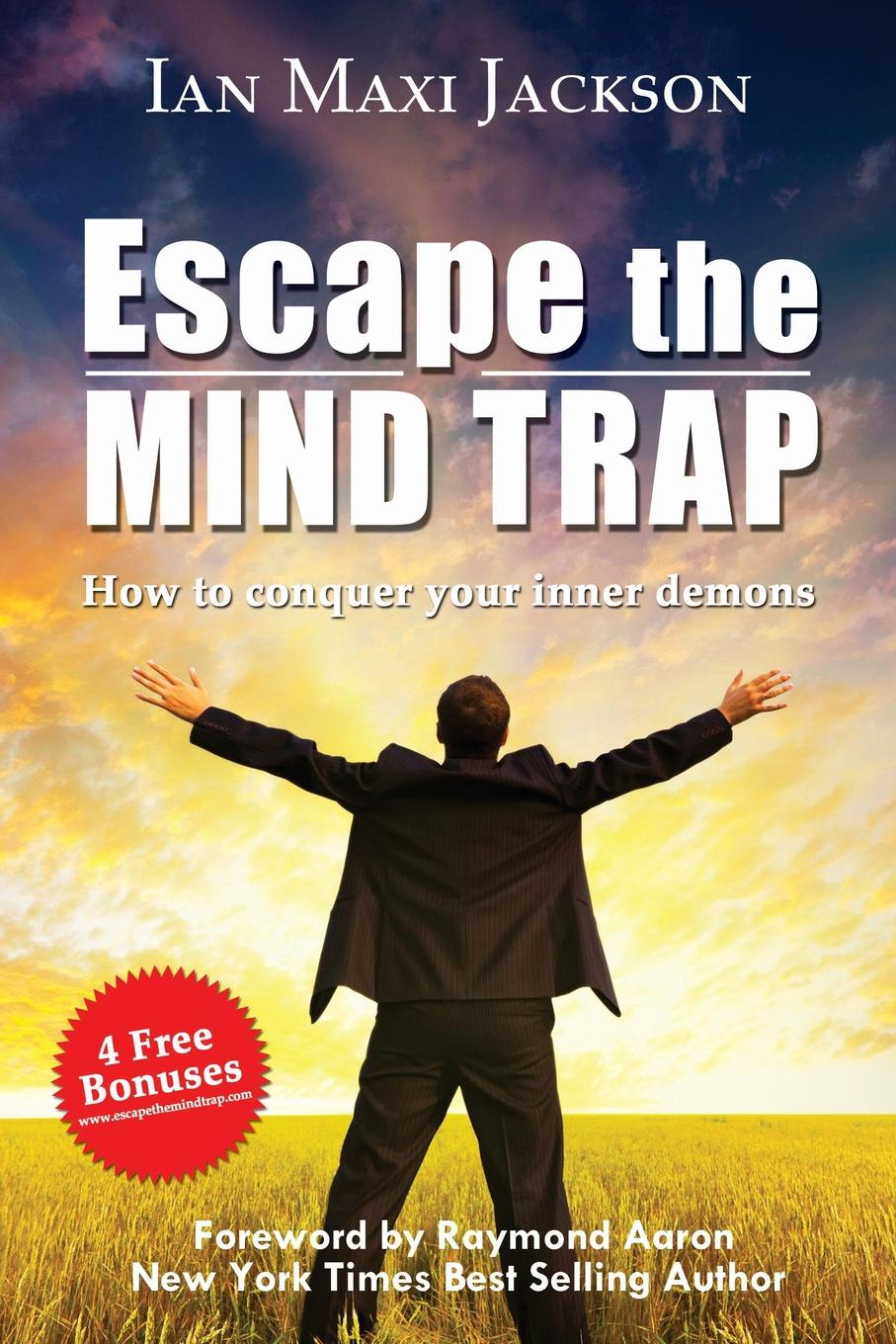 Ian Dr Jackson Escape the Mind Trap. How to Conquer Your Inner Demons how to free your mind