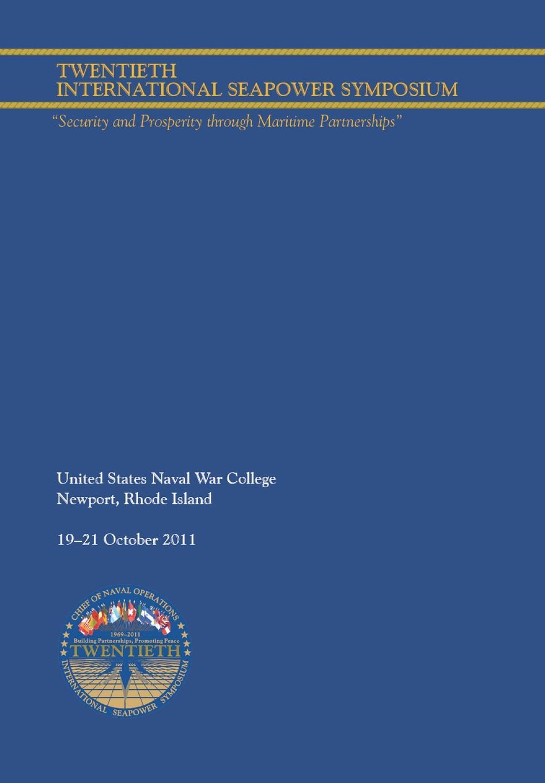 лучшая цена Naval War College, John W. Kennedy Twentieth International Seapower Symposium