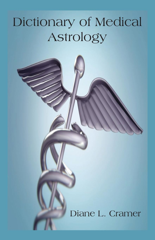 Diane L. Cramer Dictionary of Medical Astrology