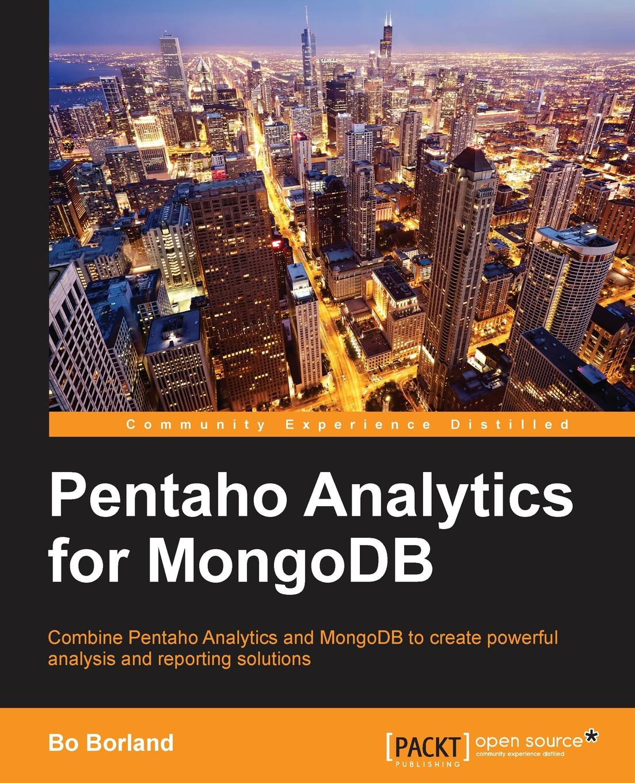 Bo Borland Pentaho Analytics for Mongodb кайл бэнкер mongodb в действии