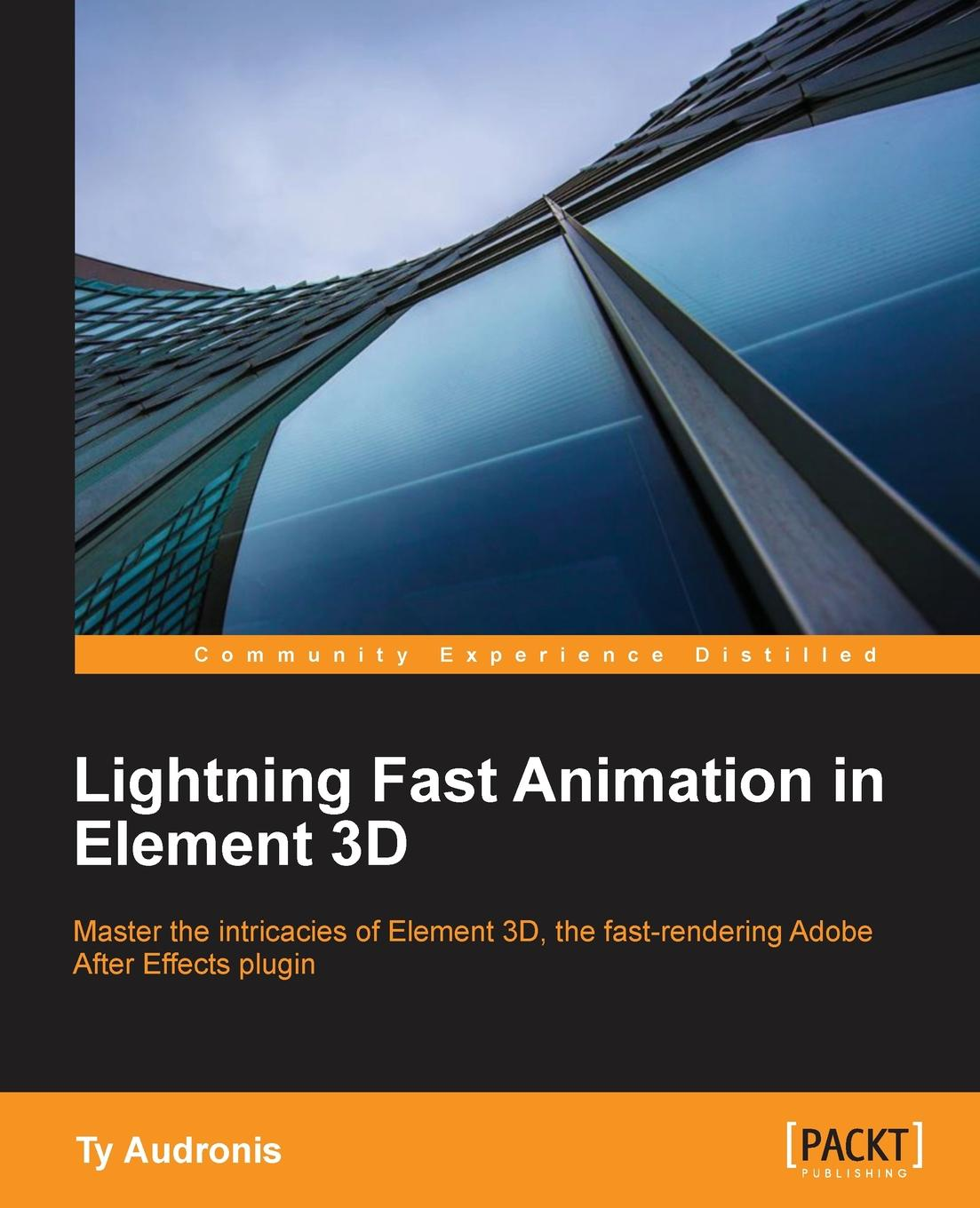 Ty Audronis Lightning Fast Animation in Element 3D