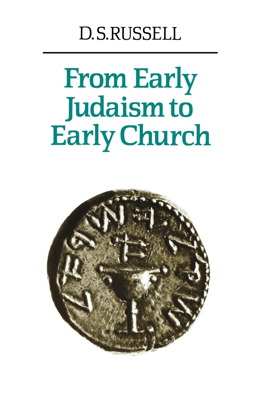 D. S. Russell From Early Judaism to Early Church church s шарф