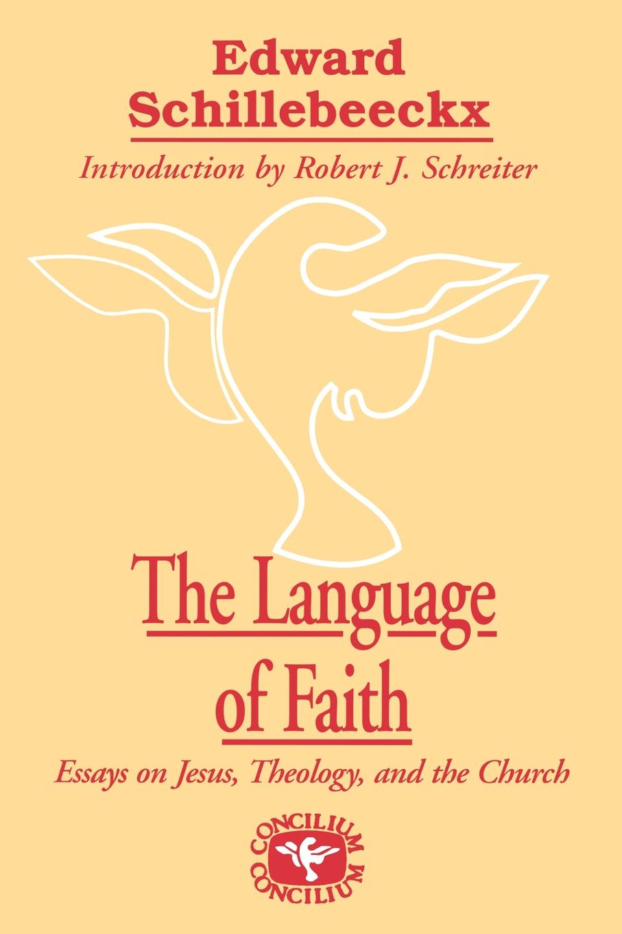 Edward Schillebeeckx The Language of Faith. Essays on Jesus, Theology and the Church ulrich zwingli edward j furcha the defense of the reformed faith