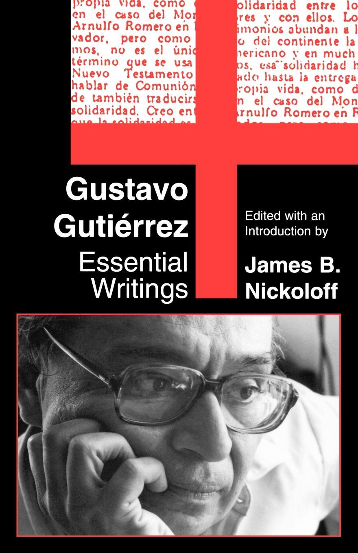 Фото - Gustavo Gutierrez Gustavo Gutierrez. Essential Writings daniel gutierrez daniel gutierrez on mindfulness understanding how being present in life delivers results