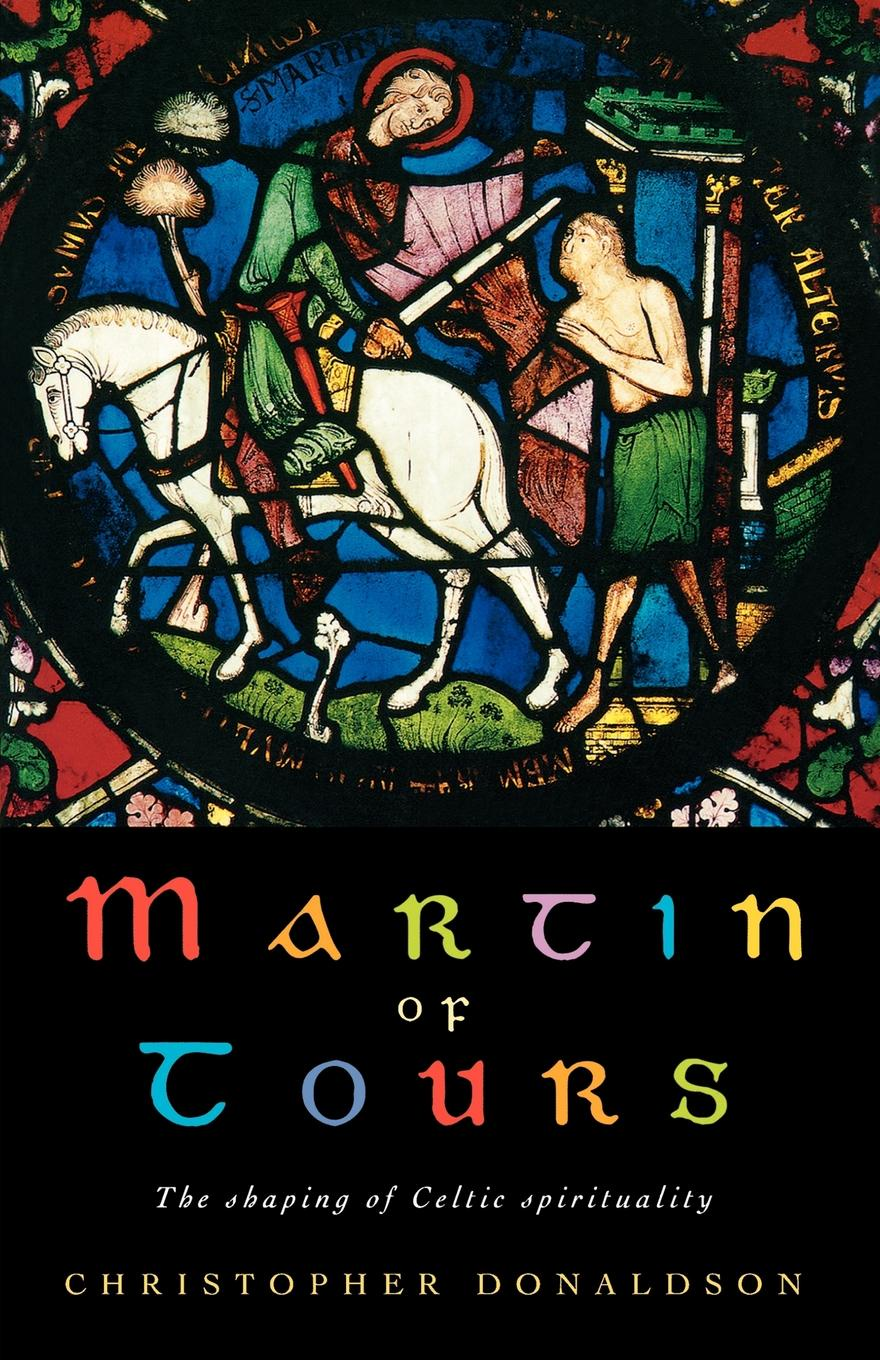 Christopher Donaldson Martin of Tours. The Shaping of Celtic Spirituality bénabar tours