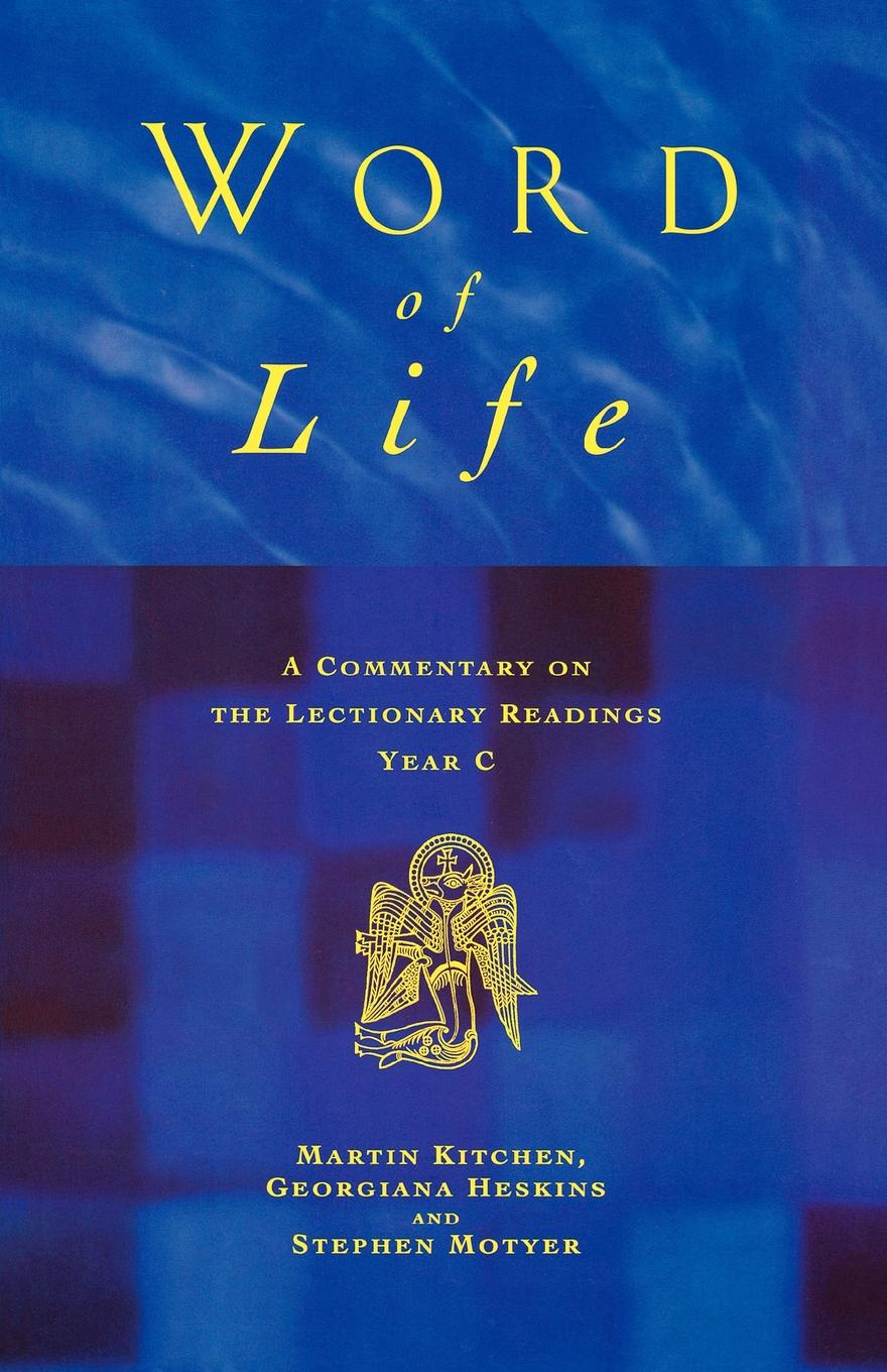 Martyn Kitchen, Georgina Heskins, Stephen Motyer Word of Life. A Commentary on the Lectionary Readings Year C henry martyn flint life of stephen a douglas