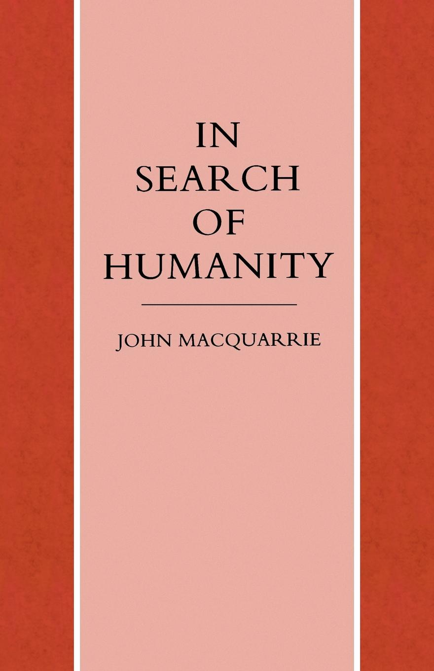 John MacQuarrie In Search of Humanity. A Theological and Philosophical Approach aaron meskin the art of comics a philosophical approach