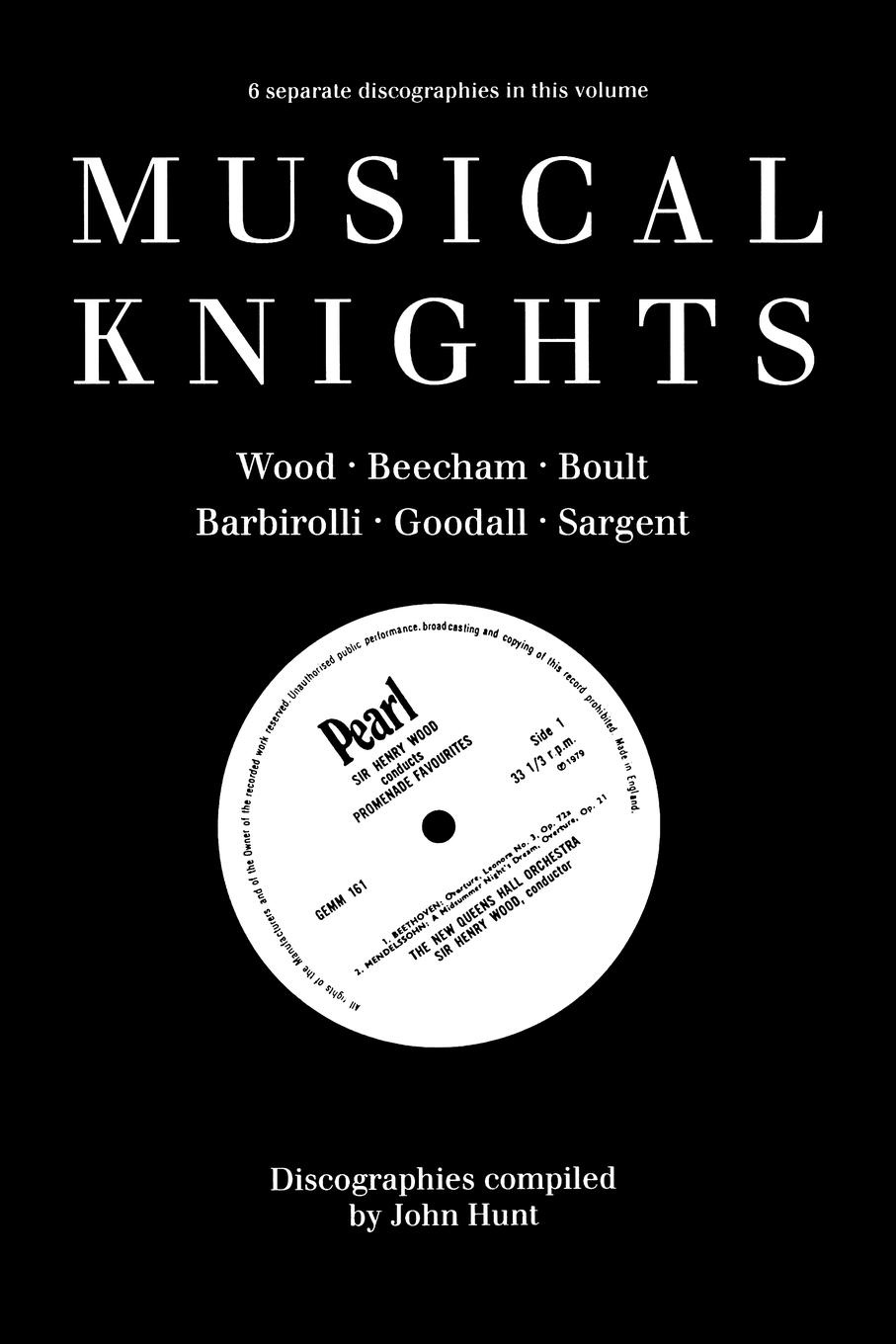 John Hunt Musical Knights. Henry Wood, Thomas Beecham, Adrian Boult, John Barbirolli, Reginald Goodall and Malcolm Sargent. Discography .1995.. sargent a5 notebook