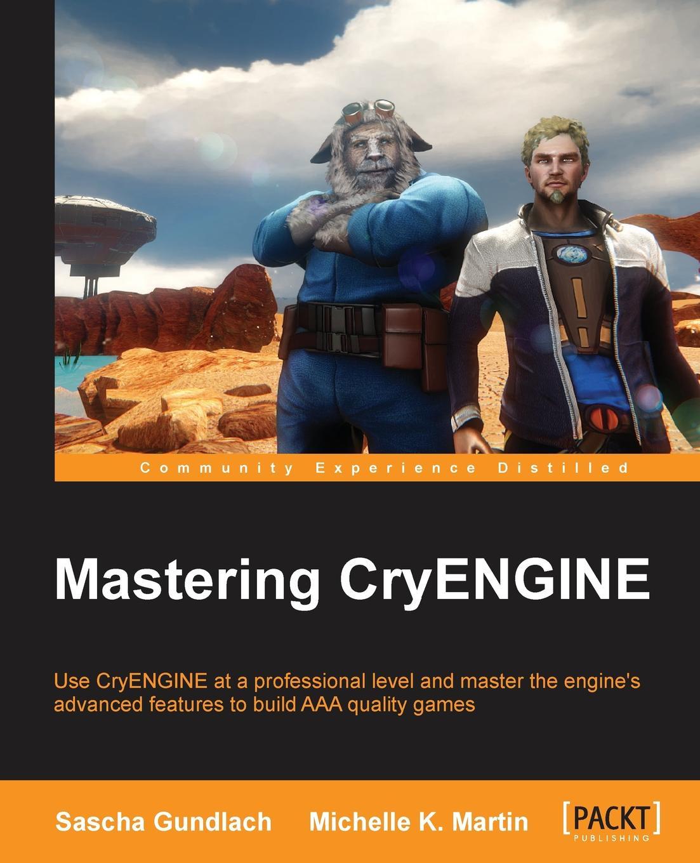 Sascha Gundlach, Michelle Martin Mastering Cryengine