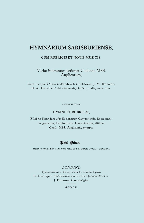 anon Hymnarium Sarisburiense, cum Rubricis et Notis Musicis. ... Hymni et Rubricae. (Facsimile 1851). callimachus callimachi hymni epigrammata et fragmenta cum notis integris h stephani 2