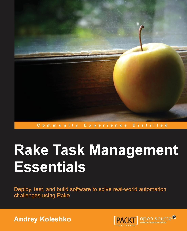 Andrey Koleshko Rake Task Management Essentials reginald yu lee tomas essentials of capacity management