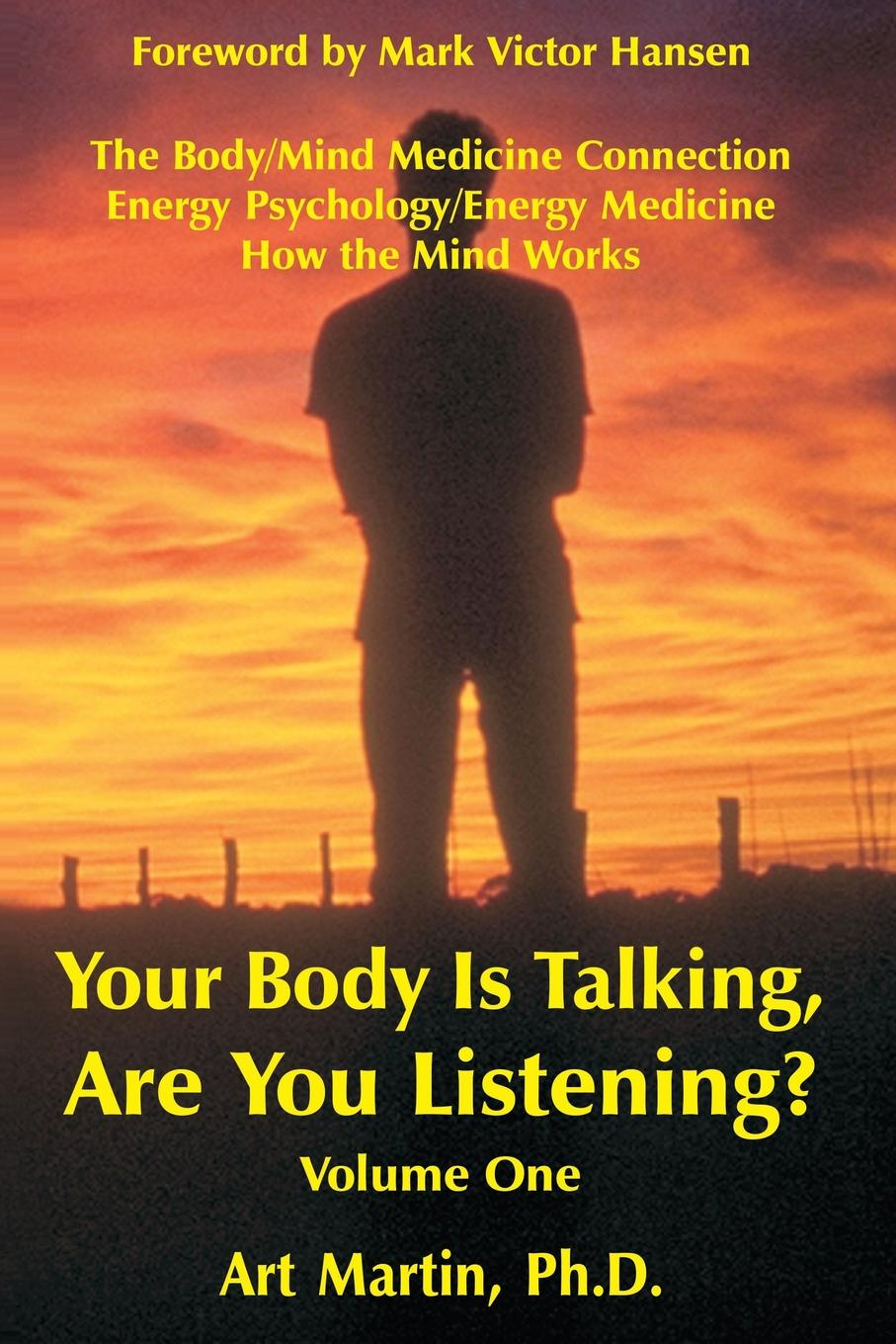 Art Martin Your Body Is Talking; Are You Listening? Volume 1 communicate 1 listening