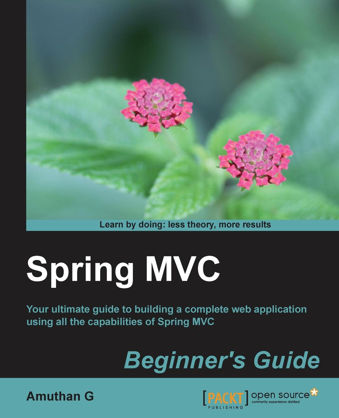 Amuthan G Spring MVC. Beginner's Guide