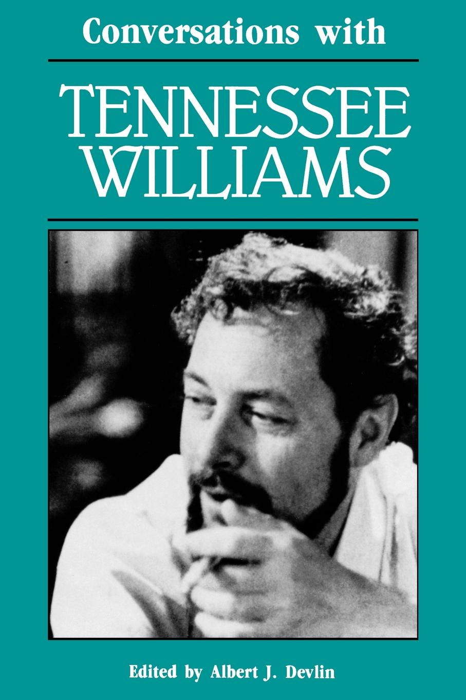 Tennessee Williams Conversations with Tennessee Williams a quest for the unicorn rereading the plays of tennessee williams