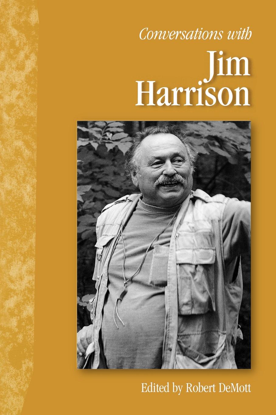 Jim Harrison Conversations with Jim Harrison harrison harrison harrison s british classics