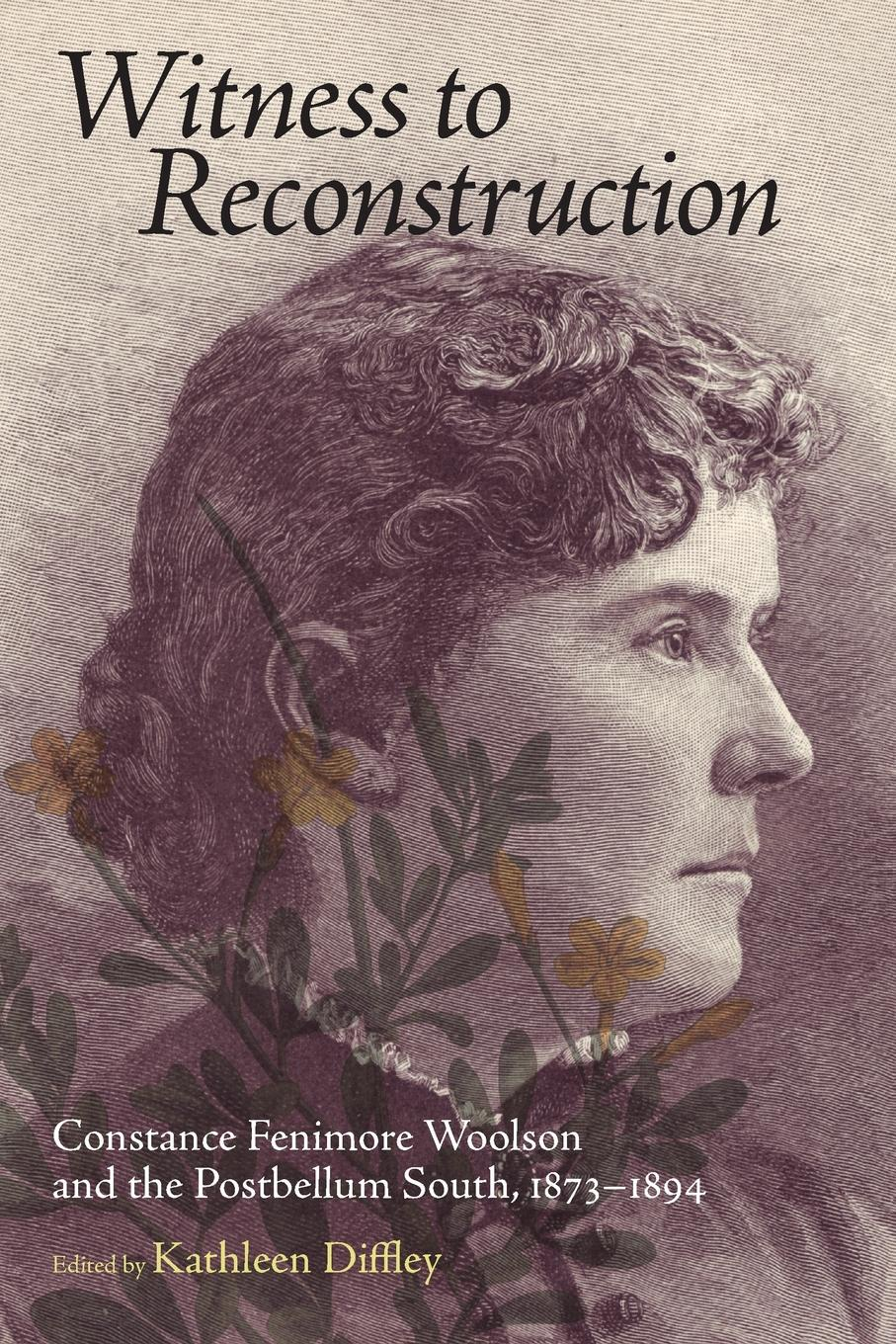 цена Witness to Reconstruction. Constance Fenimore Woolson and the Postbellum South, 1873-1894 онлайн в 2017 году