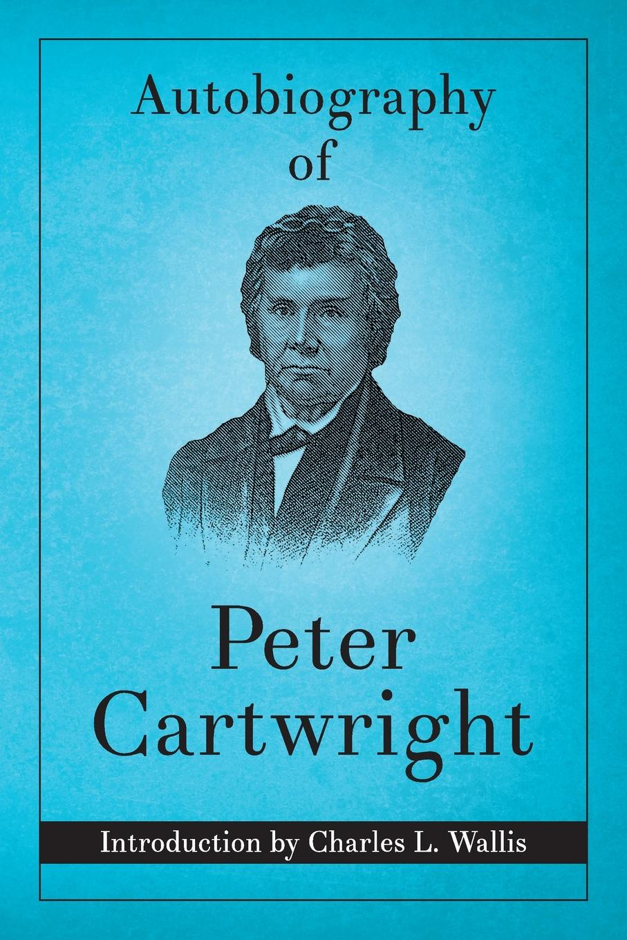 Peter Cartwright Autobiography of Peter Cartwright цена