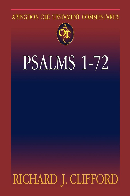 лучшая цена Richard J. Clifford Abingdon Old Testament Commentary - Psalms 1-72