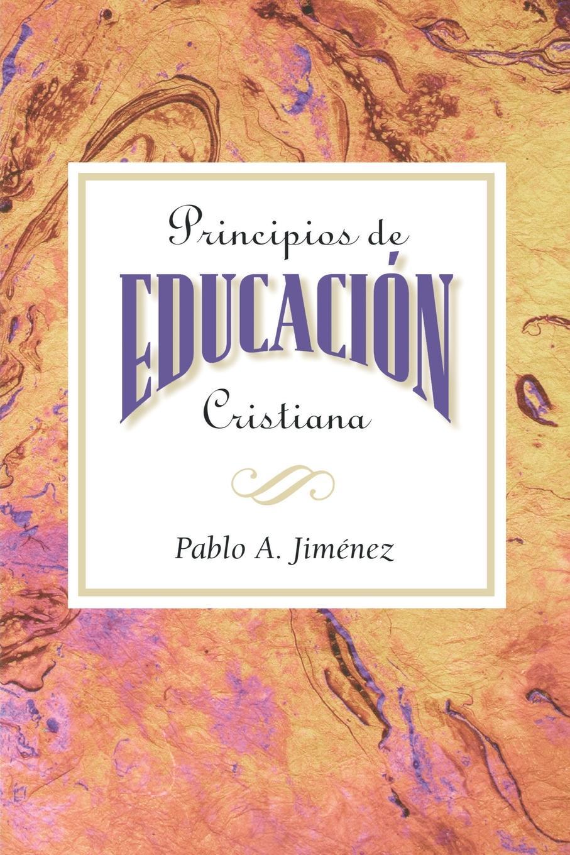Pablo A. Jimenez Principios de Educacion Cristiana cristiana masi обои cristiana masi bim bum bam 2273 бордюр