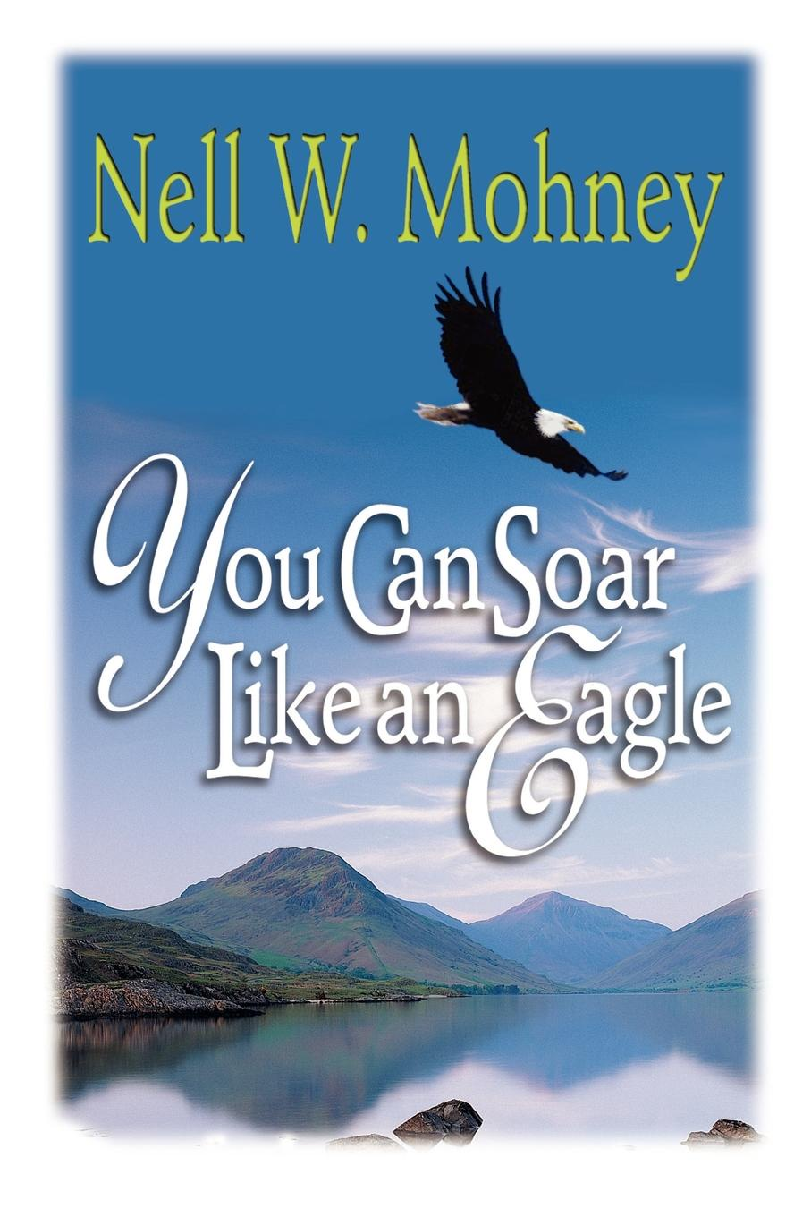 Nell Mohney You Can Soar Like an Eagle карандаш soar