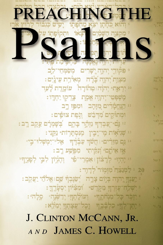 лучшая цена J. Clinton Jr. McCann, Clinton J. Jr. McCann, James C. Howell Preaching the Psalms
