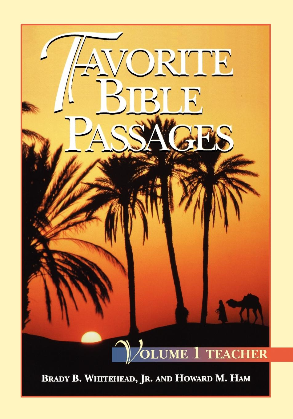 Brady B. Jr. Whitehead, Howard M. Ham Favorite Bible Passages Volume 1 Leader sela jr 614 030 6362