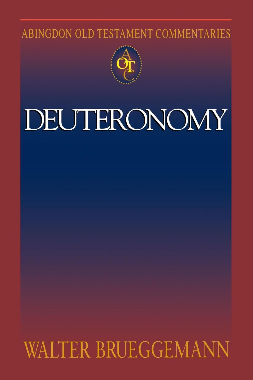 Walter Brueggemann Abingdon Old Testament Commentary - Deuteronomy abingdon press walter p weaver mark