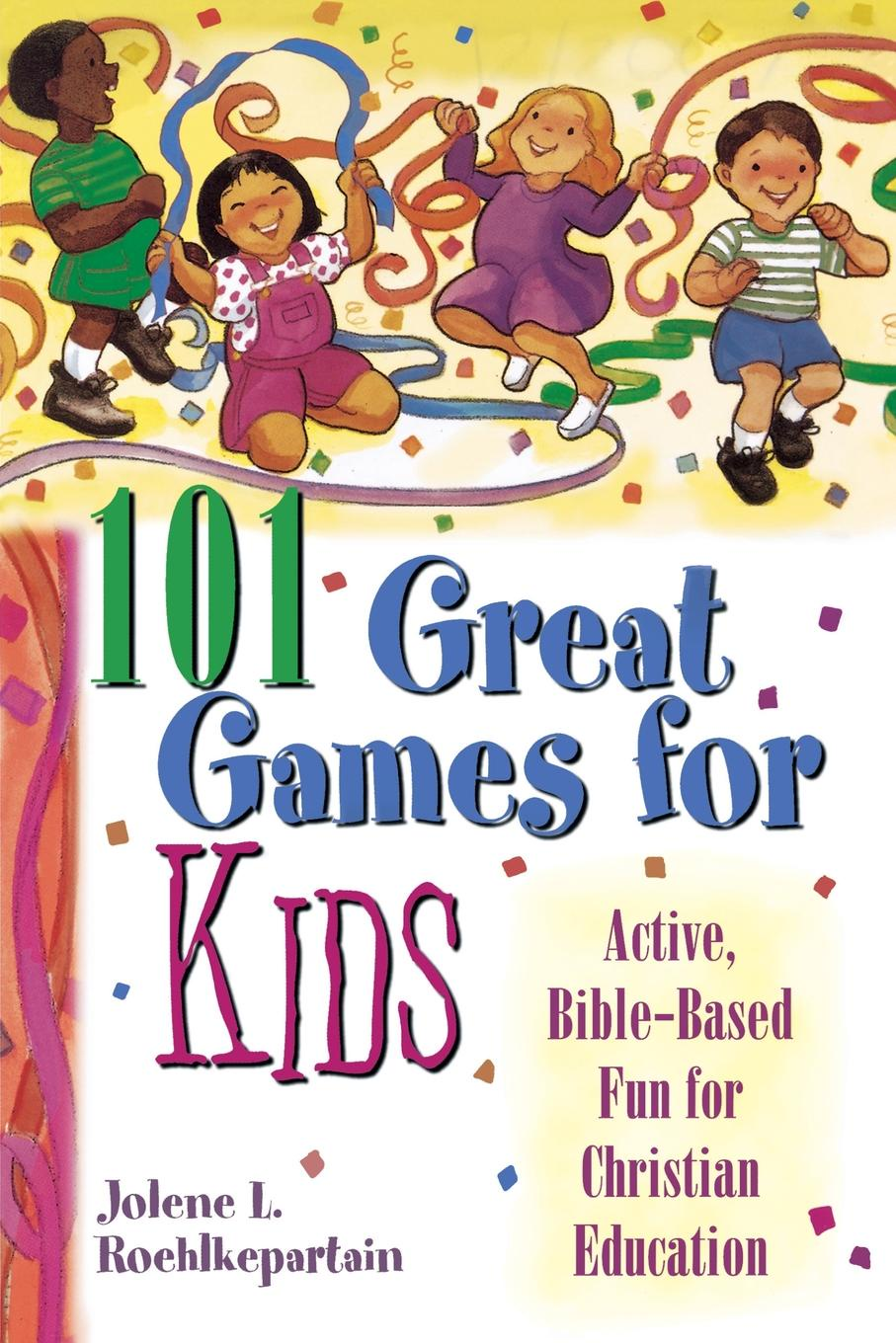 Jolene L. Roehlkepartain 101 Great Games for Kids games a1 l ile aux prepositions