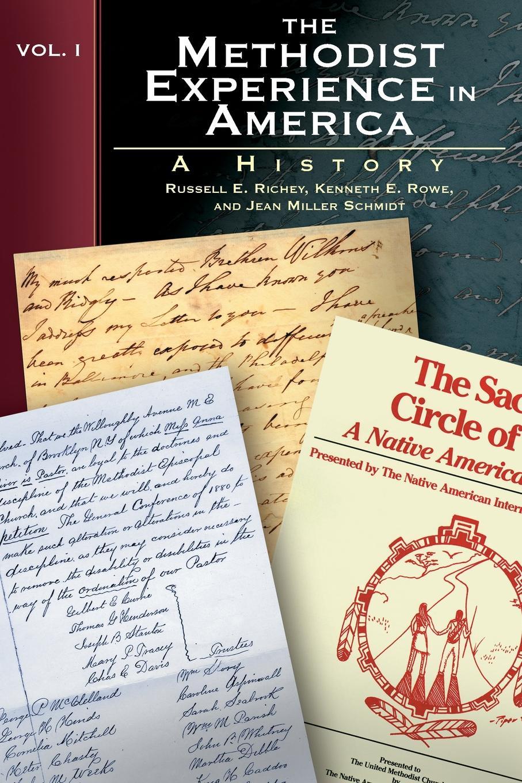 цена Russell E. Richey, Kenneth E. Rowe, Jean Miller Schmidt The Methodist Experience in America, Vol. I. A History онлайн в 2017 году