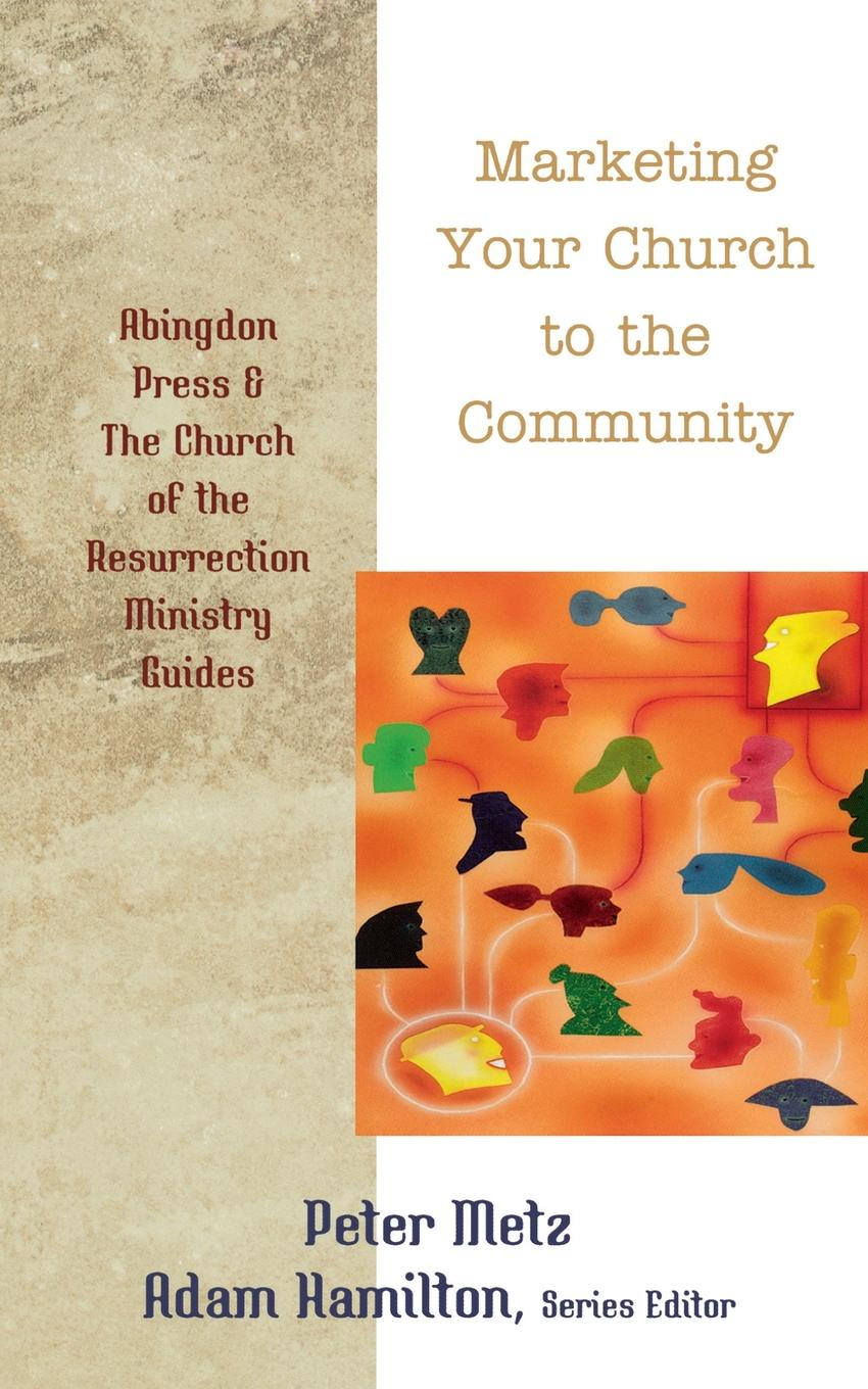 Peter Metz Marketing Your Church to the Community peter morin j community ecology