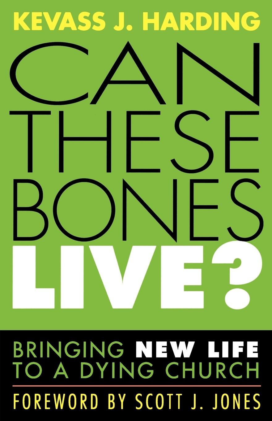 Фото - Kevass J. Harding Can These Bones Live?. Bringing New Life to a Dying Church bringing