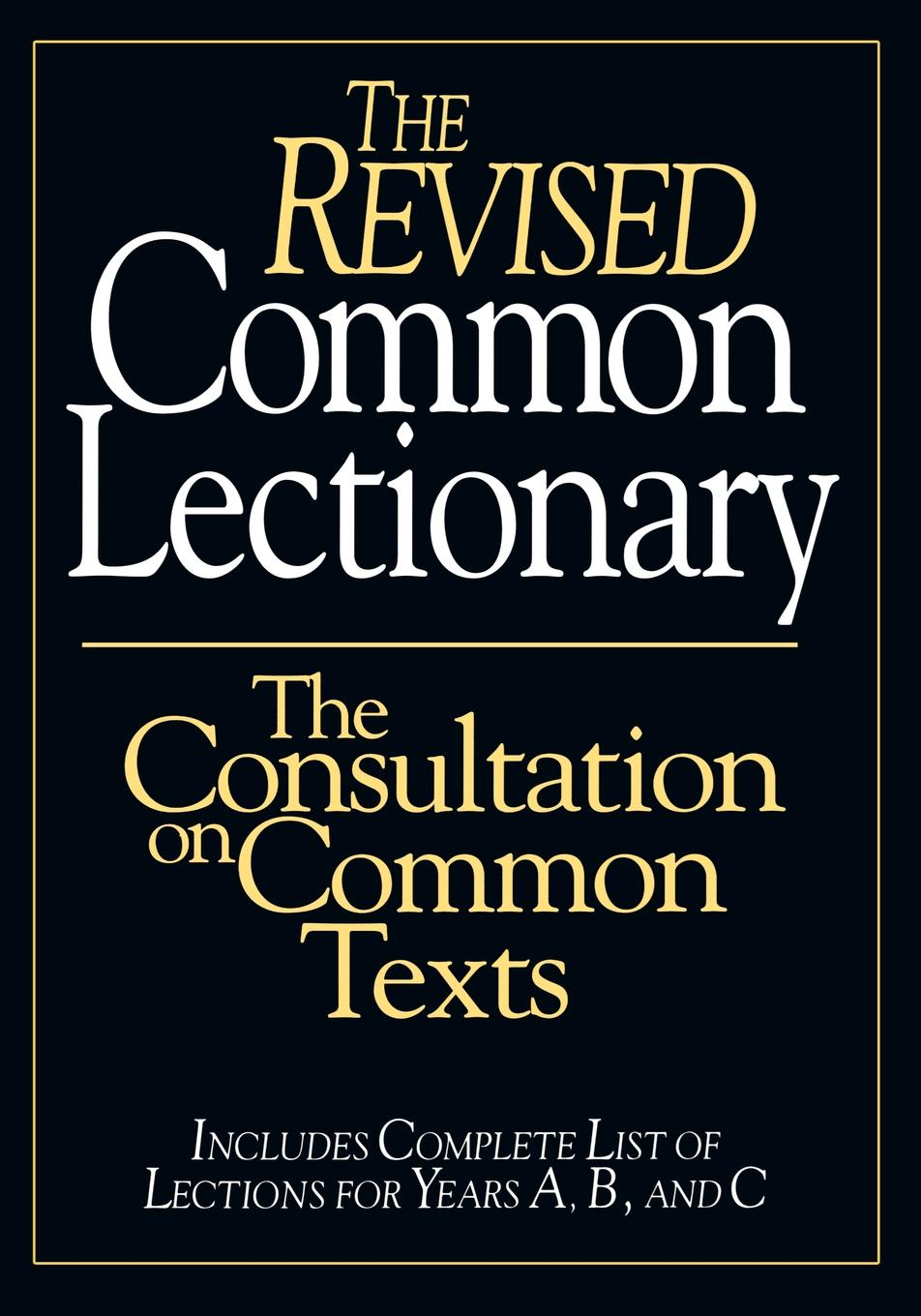Abingdon Press The Revised Common Lectionary. The Consultation on Common Texts no common war