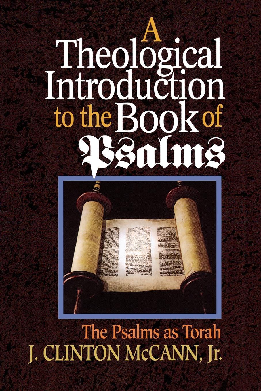 лучшая цена Clinton McCann, J. Clinton Jr. McCann, Clinton J. Jr. McCann A Theological Introduction to the Book of Psalms